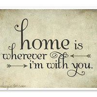 30% Donated Red Cross Hurricane Sandy Relief - Home is Wherever I'm With You Print - Edward Sharpe Typography Print 5x7 Illustration Rustic