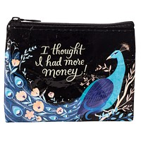 I Thought I Had More Money Coin Purse in Black and Peacock