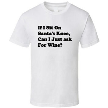 If I Sit On Santa's Knee, Can I Just As For Wine? Funny Christmas T Shirt Letter Print Casual Basic tees Tops For Women F10021