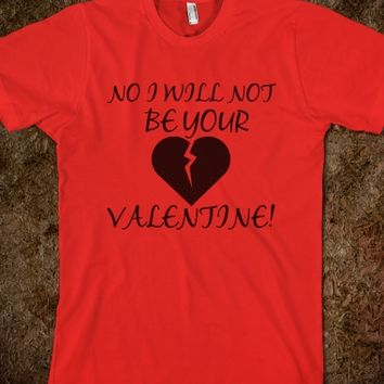 No I will not be your Valentine