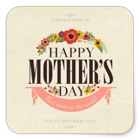 Modern Floral Happy Mother`s Day Square Sticker