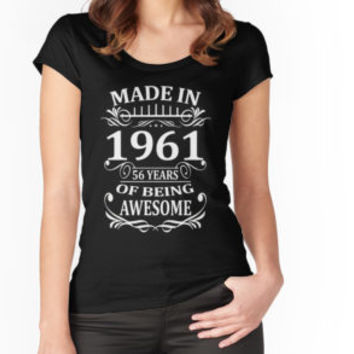 'Made In 1961 56 Years Of Being Awesome' T-Shirt by artdesigner121