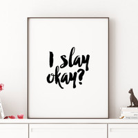 Beyoncé Funny wall art Girl Room Decor Go above and beyoncé Girly Quote Beyonce Quote Printable wall art Fashion Quote Slay Queen B Poster