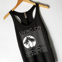 Living On Island Time Tank Top