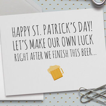 St. Patrick's Day Card, Let's Make Our Own Luck, 5.5 x 4.25 Inch (A2) Card, Beer, Drinks, Lucky, Irish, Luck of the Irish, Party