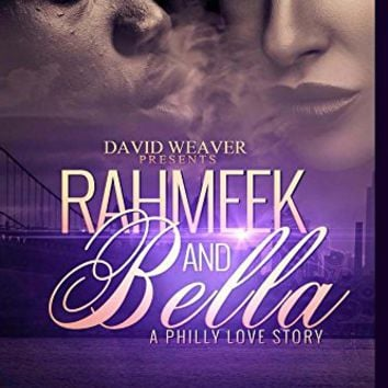 Rahmeek and Bella: A Philly Love Story Kindle Edition