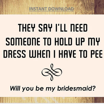 Bridemaids Invitation Printable Will you be my bridesmaid/ Funny Card 5 x 7