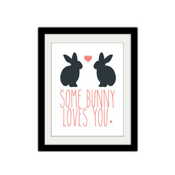 "Some Bunny Loves You. Cute and Silly Valentines Day. Typography. Love. Rabbit. 8.5x11"" Print."