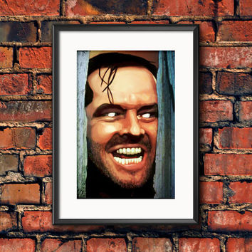 Here's Johnny! The Shinning Jack Torrance, Jack Nicholson, Stephen King, Horror Movie Art Print