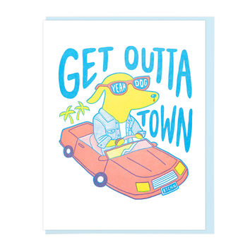 Get Outta Town Cool Dog Greeting Card