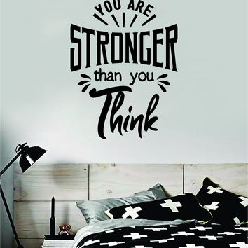 You Are Stronger Than You Think Quote Wall Decal Sticker Bedroom Room Art Vinyl Inspirational Motivational Kids Teen Baby Nursery Playroom School Gym Fitness