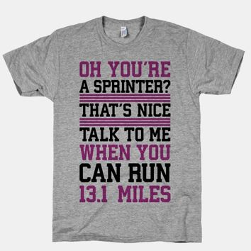 Oh, You're A Sprinter? Talk To Me When You Can Run 13.1