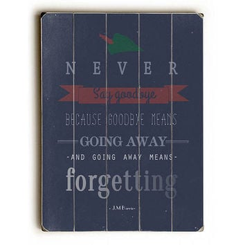 Never Say Goodbye by Artist Abbie Smith Wood Sign