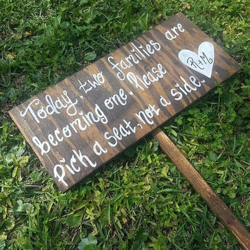 Today Two Families Are Becoming One, Please Pick a Seat Not a Side - Sign for Wedding - CUSTOM, PERSONALIZED, WEDDING seating sign