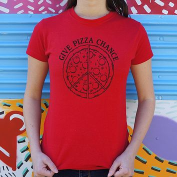 Ladies Give Pizza Chance T-Shirt