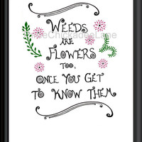 "A.A. Milne Quote ""Weeds Are Flowers Too"" Eeyore - 8 x 10 Linen Paper Art Print"