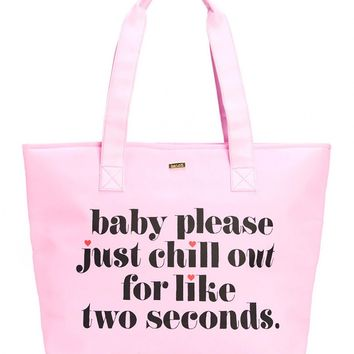 Baby Please Just Chill Out Cooler Bag