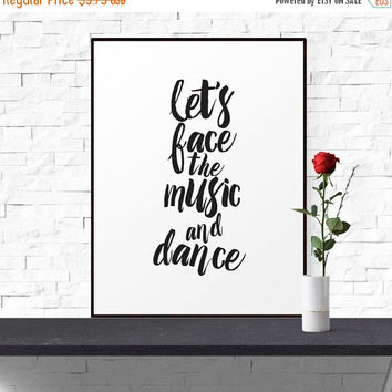 "Printable Art, Instant Download, Black & White Print, ""Let's Face The Music And Dance"", Motivational Wall Art, Scandinavian Art Decor"