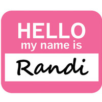 Randi Hello My Name Is Mouse Pad