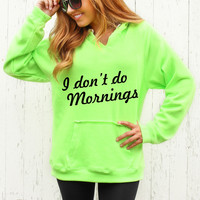 I Don't Do Mornings - Hoodie
