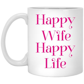 Funny Coffee Mug Happy Wife Happy Life Humor Tea Cup Sayings and Quotes 11 and 15 oz. Gift for Mom or Dad