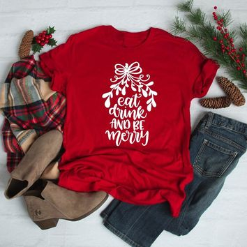 Eat Drink Be Merry Red Unisex Shirt Christmas Be Merry t-shirt slogan graphic tree funny aesthetic aesthetic tumblr quote tees