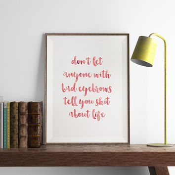 Bad Eyebrows Print | Office Wall Art | Art Printable | Printable Wall Art | Home Decor | PDF Download | Funny Art