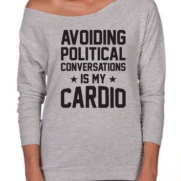 Funny Cardio Off the shoulder Womens shirt Funny Gift Political Tshirt Election T Shirt Presidential Debate Terry Raglan Raw Edge tee