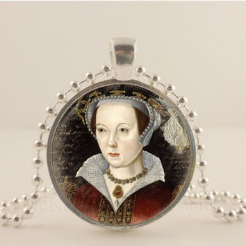 Tudor history, Catherine Parr. Queen of England. 1 inch glass and metal pendant necklace Jewelry.