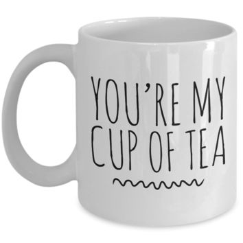 You're My Cup of Tea Lover Mug Cute Coffee Cup