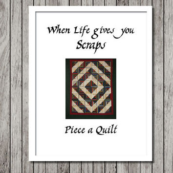 Inspirational Quote Quilt Scraps Art Print - When Life Give you Scraps - 8.5x11 Black and white Typography Print - Ready to Frame