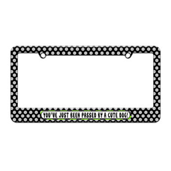 You've Just Been Passed by a Cute Dog - License Plate Tag Frame - Polka Dots Design