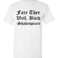 Fare Thee Well Bitch Shakespeare Shirt
