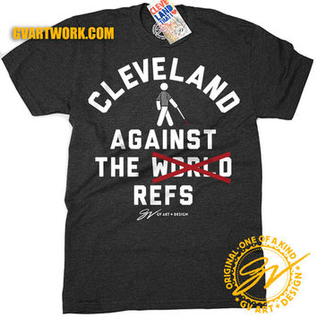 Cleveland Against the World. And the Refs T shirt