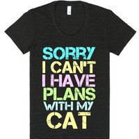 Sorry I Can't I Have Plans With My Cat-Female Tri-Black T-Shirt