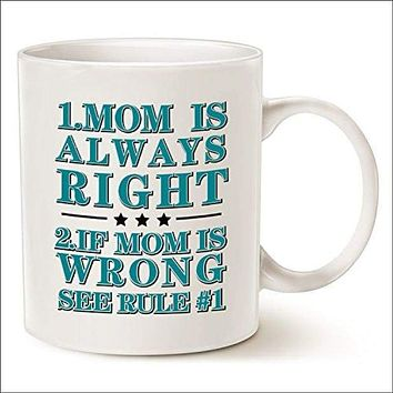 MOM IS ALWAYS RIGHT Coffee Mug