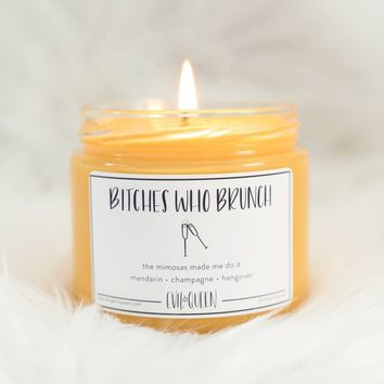 Soy Candle - Bitches Who Brunch