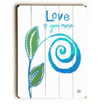 Love You More Swirl by Artist Lisa Weedn Wood Sign