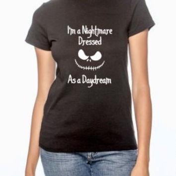 I'm a nightmare dressed as a daydream, sassy tshirt