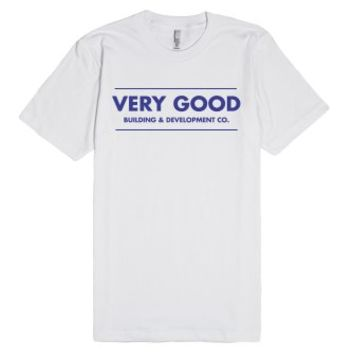 Very Good Building and Development Company-Unisex White T-Shirt
