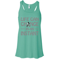 life can change in an instant brain tumor cancer May month  Bella + Canvas Flowy Racerback Tank