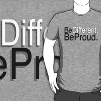 Be Different. Be Proud. by Kali Opal