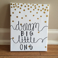 Dream Big Little One Canvas // Black, Gold, Dots, Nursery