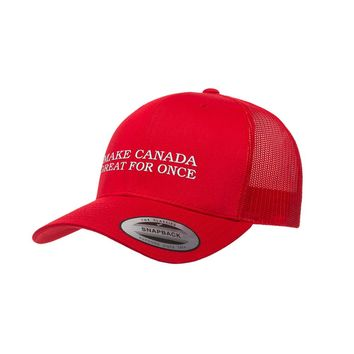 Make Canada Great For Once Trucker Cap