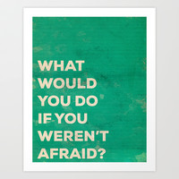 WHAT WOULD YOU DO Art Print by Allyson Johnson