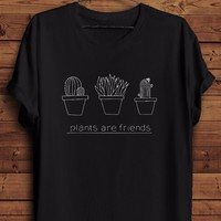 plants are friends T shirt women fashion tumblr trendy cactus hipster cute girly