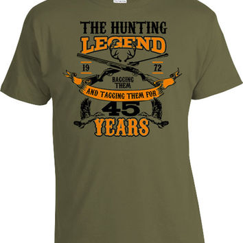Dad Birthday Gifts For Hunter Shirt 45th Birthday Present Outdoor Clothing Bday T Shirt The Hunting Legend For 45 Year Old Mens Tee DAT-1107