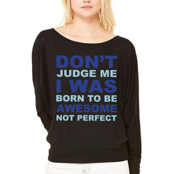 Don't Judge WOMEN'S FLOWY LONG SLEEVE OFF SHOULDER TEE