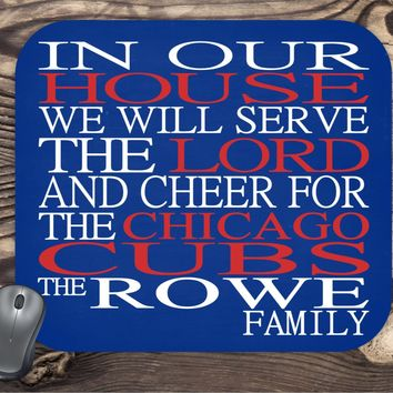 In Our House We Will Serve The Lord And Cheer for The Chicago Cubs Personalized Family Name Christian Mouse Pad - Perfect Gift