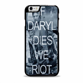 If Daryl Dies We Riot movies Iphone 6 plus Cases